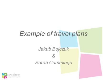 Example of travel plans Jakub Bojczuk & Sarah Cummings.