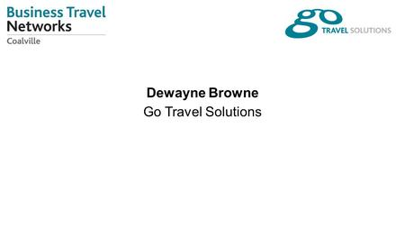 Dewayne Browne Go Travel Solutions. Dewayne Browne and Robin Pointon Sustainable transport consultancy Leicester and Bath Clients include local authorities,