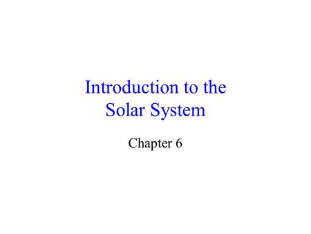 Introduction to the Solar System Chapter 6. The Sun.