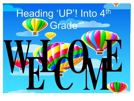 Heading 'UP'! Into 4 th Grade. SCHEDULE  Period 1—SPELLING, WRITING, SOCIAL STUDIES  Mrs. Barnes& Mrs. Sullenger  Period 2—READING & MATH  Mrs. Barnes,