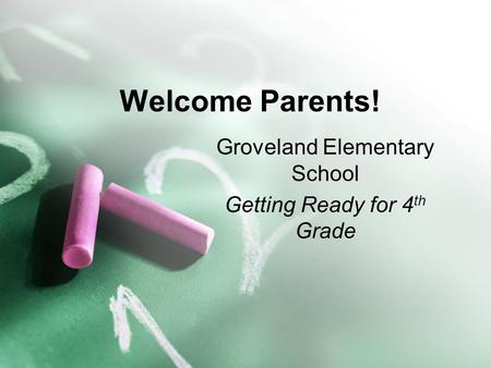 Welcome Parents! Groveland Elementary School Getting Ready for 4 th Grade.