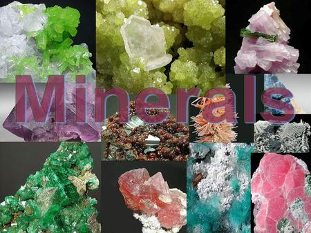 What is a Mineral? A mineral is a naturally occurring, inorganic solid that has a crystal structure and a definite chemical composition. Pyromorphite.
