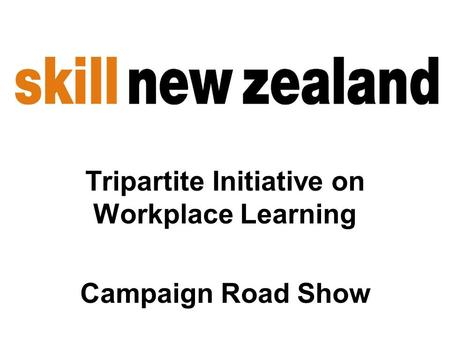 Tripartite Initiative on Workplace Learning Campaign Road Show.