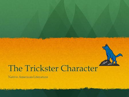 The Trickster Character Native American Literature.