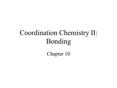 Coordination Chemistry II: Bonding