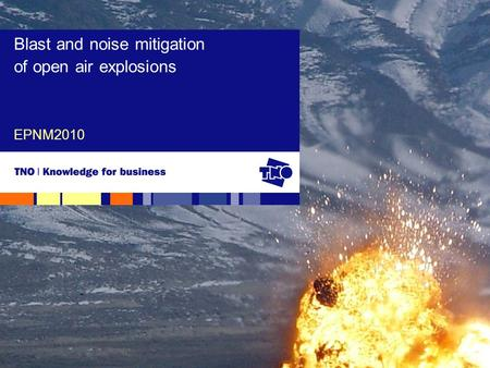 EPNM2010 Blast and noise mitigation of open air explosions.