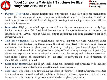  Purpose/ Relevance: Conduct fundamental experiments to elucidate physical mechanisms responsible for damage in novel composite materials & structures.