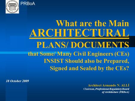 What are the Main ARCHITECTURAL PLANS/ DOCUMENTS that Some/ Many Civil Engineers (CEs) INSIST Should also be Prepared, Signed and Sealed by the CEs? 18.