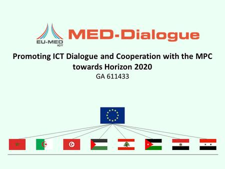 Promoting ICT Dialogue and Cooperation with the MPC towards Horizon 2020 GA 611433.