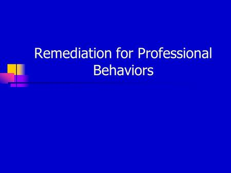 Remediation for Professional Behaviors. Explanation of Difficulties Students may have trouble with interpersonal communication They may unknowingly convey.