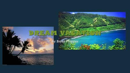 DREAM VACATION By: Bryan Propper. HAWAII TURTLE BAY RESORT  Turtle Bay Resort in Oahu Hawaii.  Private Pools for the resort  Private Beach  Water.