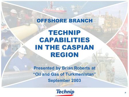 1) The history of Technip 2) Range of services