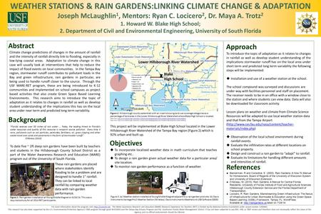 WEATHER STATIONS & RAIN GARDENS:LINKING CLIMATE CHANGE & ADAPTATION Joseph McLaughlin 1, Mentors: Ryan C. Locicero 2, Dr. Maya A. Trotz 2 1. Howard W.