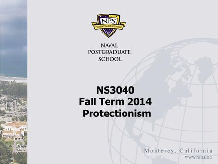 NS3040 Fall Term 2014 Protectionism. Rising Protectionism in EMs I KIM Kyung-Hoon, Rising Protectionism in Emerging Countries, SERI Quarterly, January.