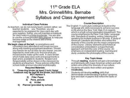11 th Grade ELA Mrs. Grinnell/Mrs. Bernabe Syllabus and Class Agreement Individual Class Policies As teachers, we do not merely teach content; rather,