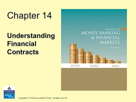 Copyright © 2009 Pearson Addison-Wesley. All rights reserved. Chapter 14 Understanding Financial Contracts.