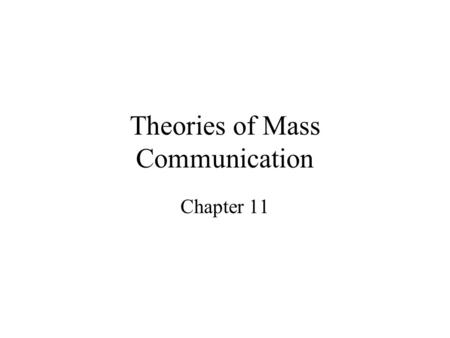 Theories of Mass Communication