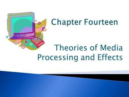 Theories of Media Processing and Effects