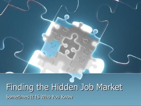 Finding the Hidden Job Market Sometimes It IS Who You Know.