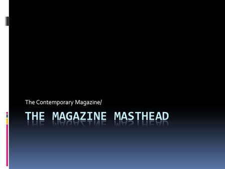 The Contemporary Magazine/. With thanks to Wooden Horse Publishing  m.