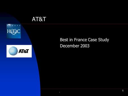 . 1 AT&T Best in France Case Study December 2003.