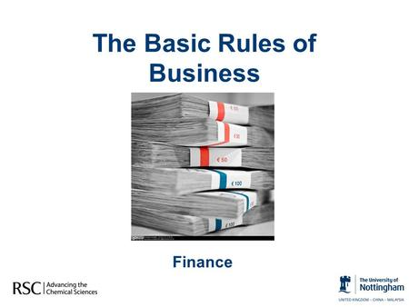 The Basic Rules of Business Finance. Key Terms & Concepts Accountancy The communication of financial information about a business to shareholders and.