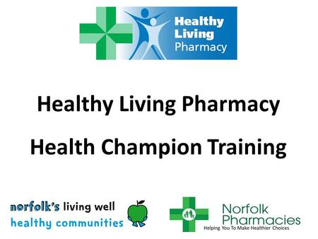 Healthy Living Pharmacy Health Champion Training.