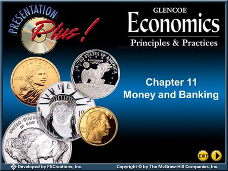 Splash Screen Chapter 11 Money and Banking 2 Section 1-1 Study Guide Main Idea Money is any substance that functions as a medium of exchange, a measure.