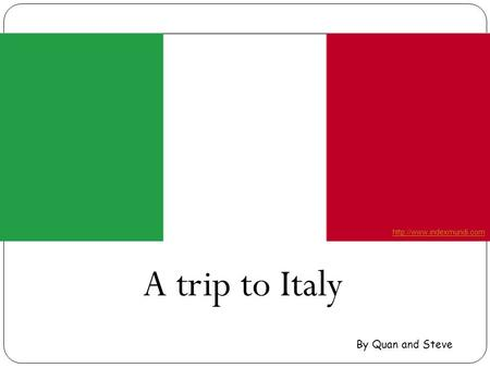 A trip to Italy By Quan and Steve