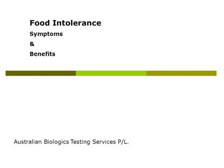 Food Intolerance Symptoms & Benefits Australian Biologics Testing Services P/L.