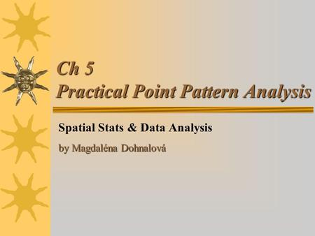 Ch 5 Practical Point Pattern Analysis Spatial Stats & Data Analysis by Magdaléna Dohnalová.