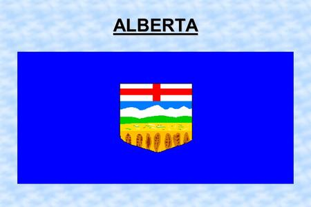 ALBERTA LOCATION Western of the praire provinces Saskatchewan on the East BC on the West Northwest Territories is up north.