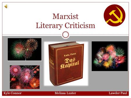 Marxist Literary Criticism Kyle Connor Melissa Luster Lawder Paul.