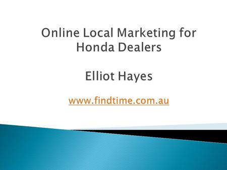  Across Australia the following phrase is entered into Google 12,100 times  honda dealer.