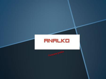 Company profile Company profile. Profile ANALKO began its course in the aluminum sector in 1974 from a small rented space in the Haidari area, under a.