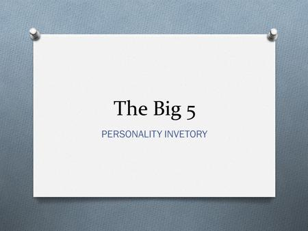 The Big 5 PERSONALITY INVETORY.