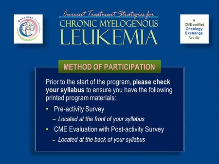 METHOD OF PARTICIPATION CME-certified Oncology