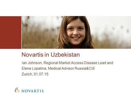 Ian Johnson, Regional Market Access Disease Lead and Elena Lopatina, Medical Advisor Russia&CIS Zurich, 01.07.15 Novartis in Uzbekistan.