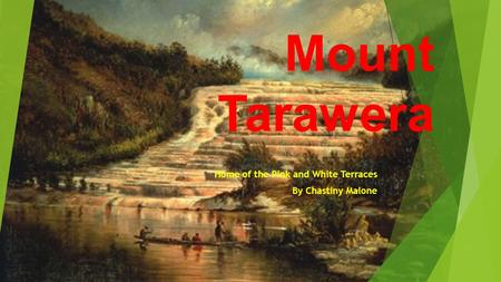 Mount Tarawera Home of the Pink and White Terraces By Chastiny Malone.