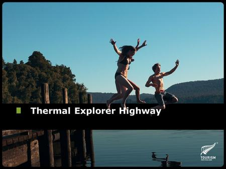 Thermal Explorer Highway. Key Themes Dual World Heritage Site Lakes, Rivers and Caves Volcanic History Maori Culture Health and Wellbeing.