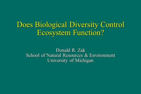 Does Biological Diversity Control Ecosystem Function?