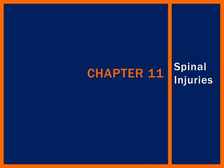 Chapter 11 Spinal Injuries.
