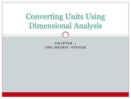 Converting Units Using Dimensional Analysis