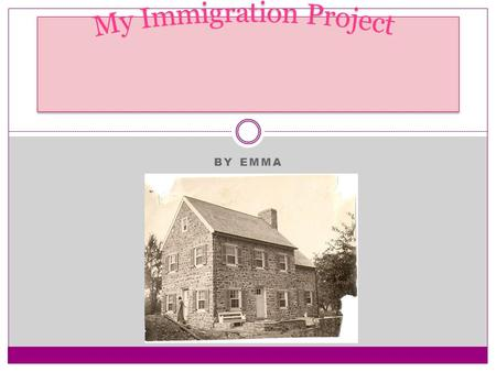 BY EMMA. Who Immigrated on my mom's side My great, great grandfather Jacob Shane immigrated to Michigan.