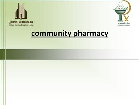 Community pharmacy. Actions of community pharmacists in society Procurement of medicines that are suitable for human consumption Storage of medicines.