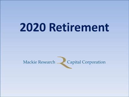 2020 Retirement. What is 2020 Retirement?  An exclusive service designed to help you deliver tailored financial planning advice to your clients while.