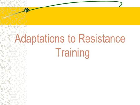 Adaptations to Resistance Training. Key Points Eccentric muscle action adds to the total work of a resistance exercise repetition.