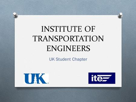 INSTITUTE OF TRANSPORTATION ENGINEERS UK Student Chapter.