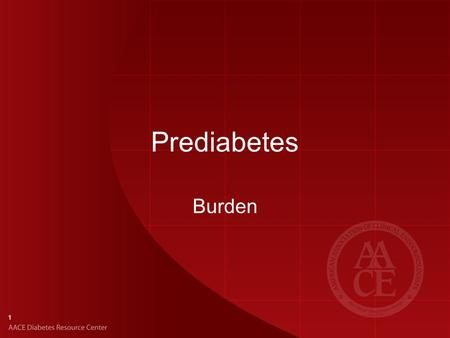 1 Prediabetes Burden. 2 Epidemiology: Health Performance Gaps Prevalence Risk factors –Metabolic syndrome –Obesity Clinical risks of prediabetes –Progression.