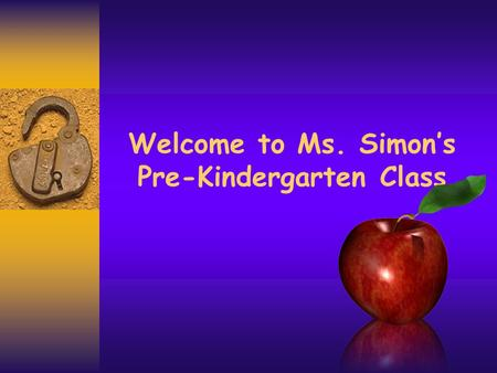 Welcome to Ms. Simon's Pre-Kindergarten Class 2 About the Teacher  I graduated from University of Texas at San Antonio and am a certified Teacher in.